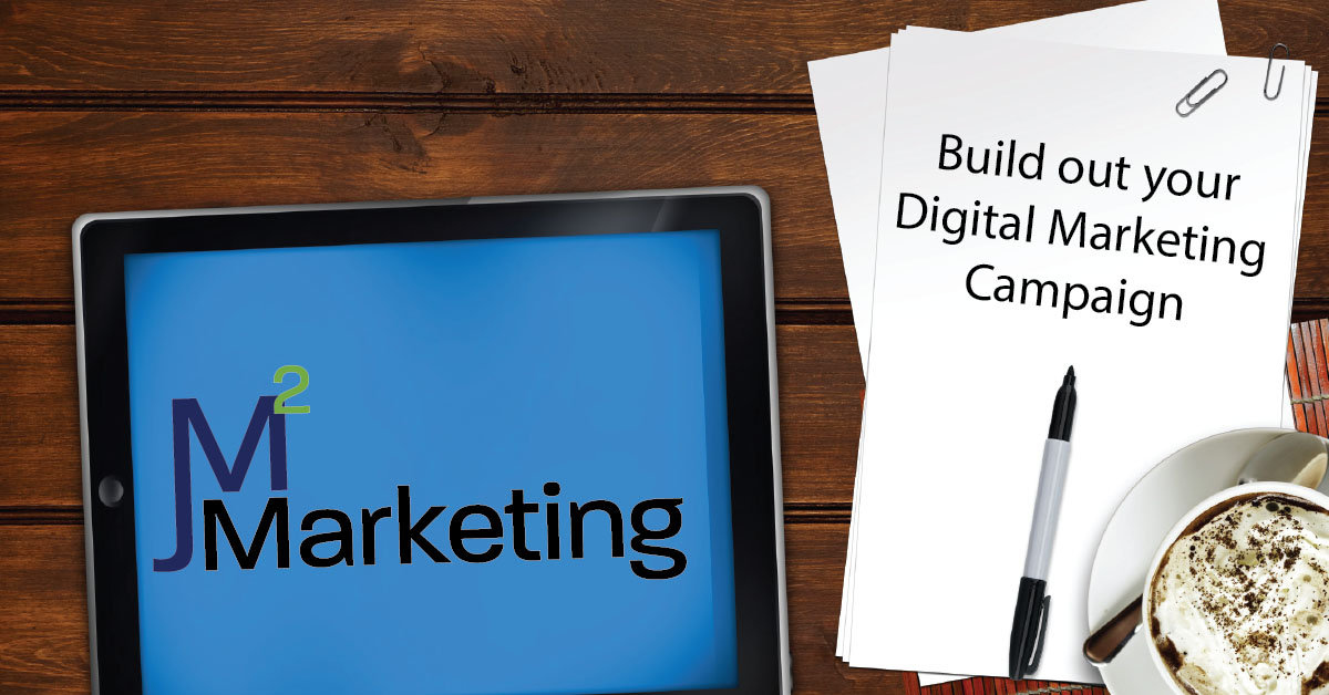 Build out your Digital Marketing Campaign