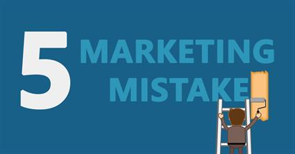 5 Small Business Digital Marketing Mistakes