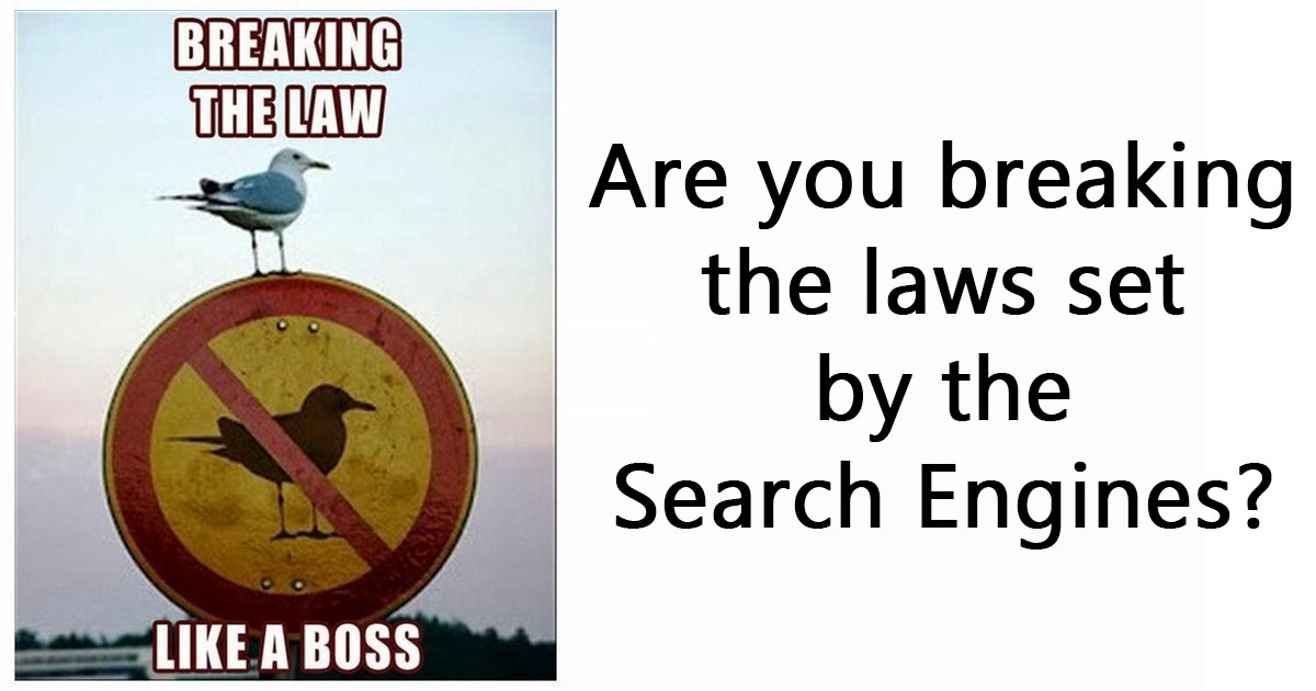 Are you breaking SEO laws?