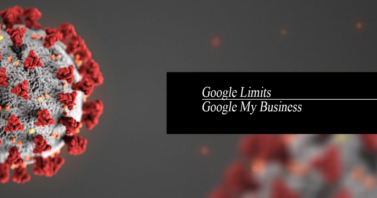 Google Limits Google My Business